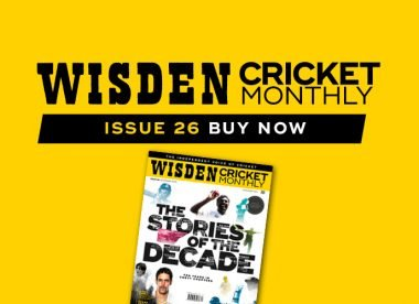 Wisden Cricket Monthly issue 26: The 40 stories of the decade