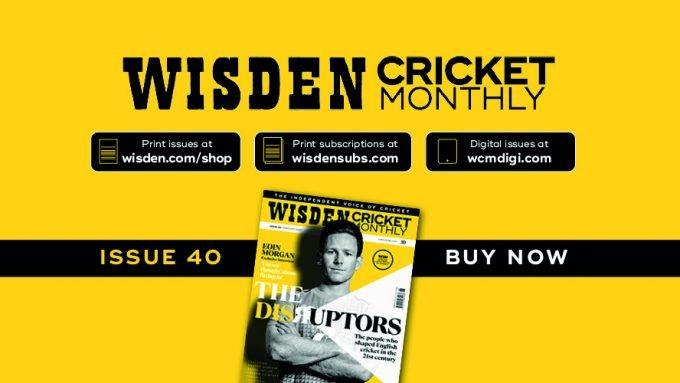 Wisden Cricket Monthly issue 40: The Disruptors