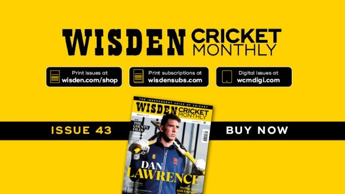 Wisden Cricket Monthly issue 43: Styling it out with Dan Lawrence